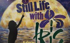 Fall Play Still Life with Iris Opens Tomorrow